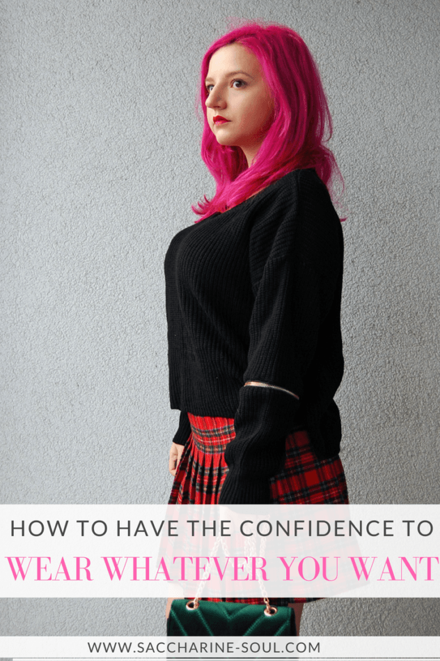 How to have the confidence to wear whatever you want